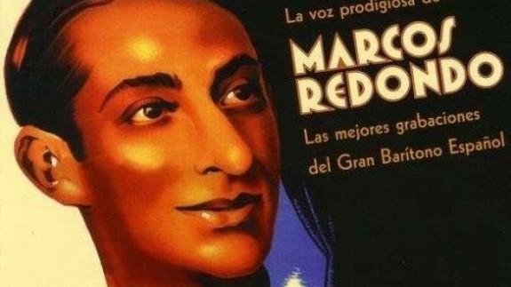 """VIVA LA RADIO. Elogio a la palabra hablada. Marcos Redondo, el barítono que hizo """"grande"""", el género de la zarzuela"""