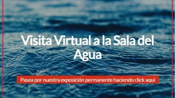 EL MIRADOR. Visita virtual en el Museo de la Ciencia y el Agua