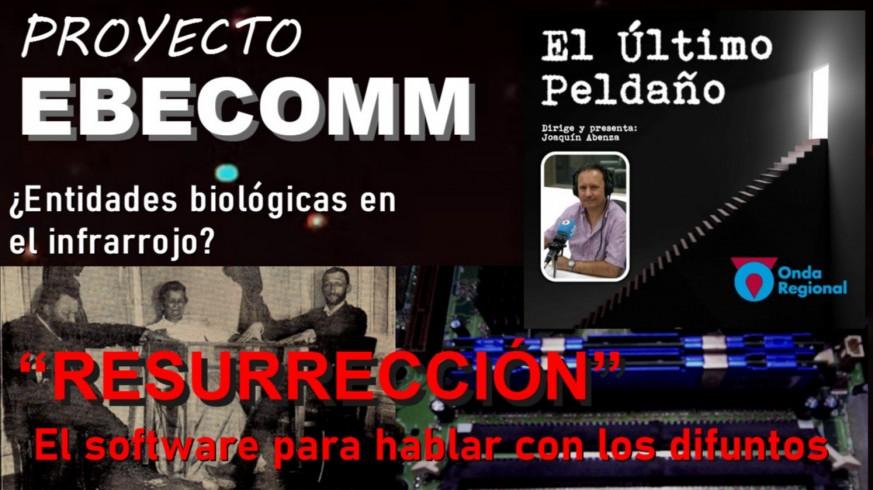 Resurrección: el software para hablar con los difuntos. Proyecto EBECOMM.