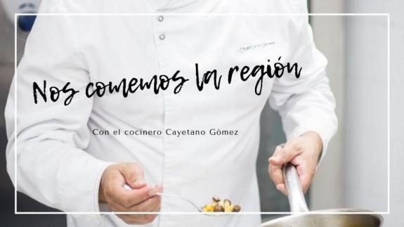 EL MIRADOR. Nos comemos la Región con Cayetano Gómez