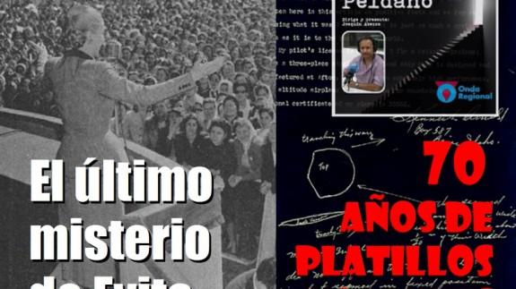 El último peldaño: El último misterio de Evita y 70 años de Platillos Volantes