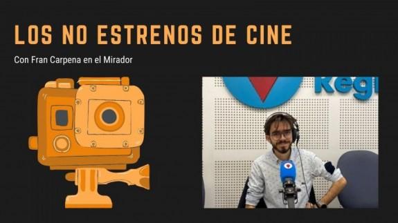 MIRADOR. Los NO estrenos de cine de Fran Carpena