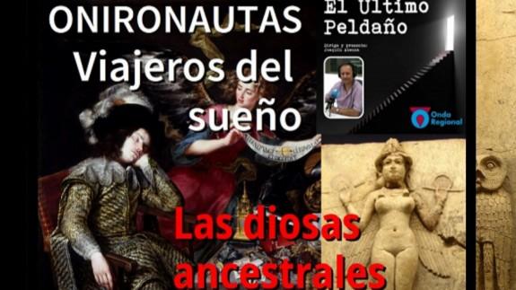 """EL ÚLTIMO PELDAÑO: Las diosas ancestrales. """"Onironautas"""": los viajeros de los sueños"""
