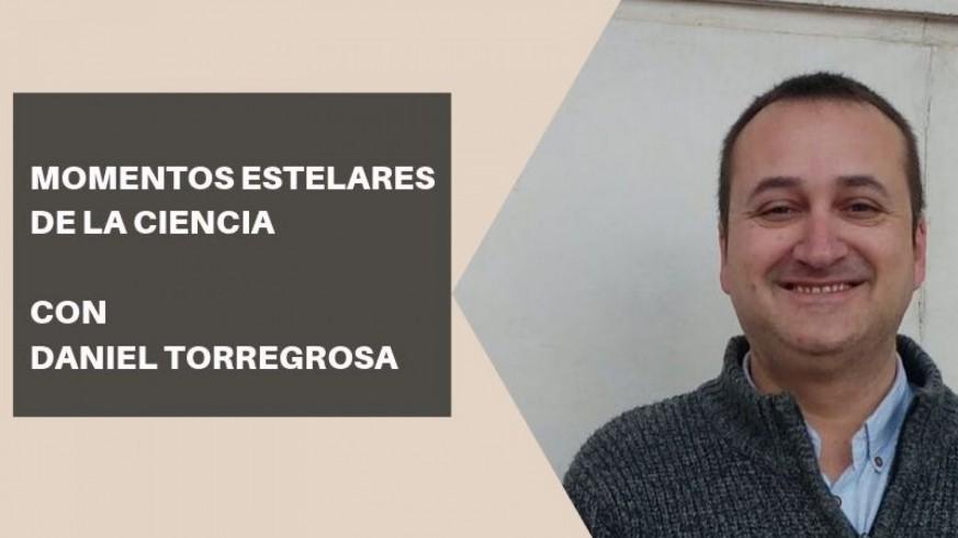 EL MIRADOR. Momentos estelares de la historia de la ciencia con Daniel Torregrosa