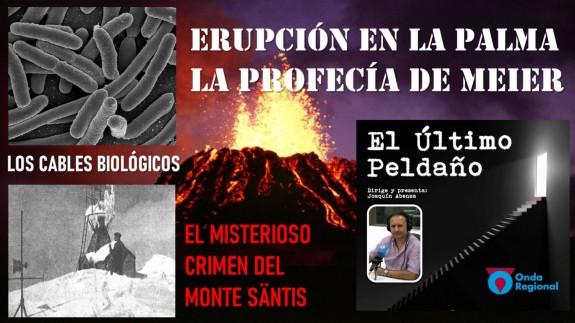 Los cables biológicos. El Misterioso crimen del Monte Säntis. Erupción en la Palma: la profecía de Meier.