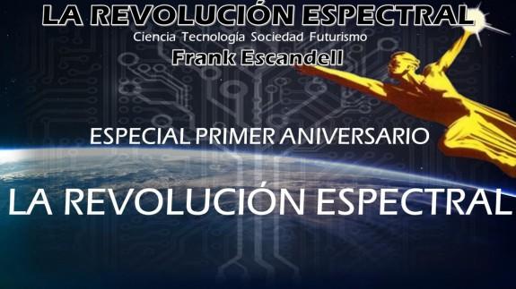 Especial Primer Aniversario La Revolución Espectral