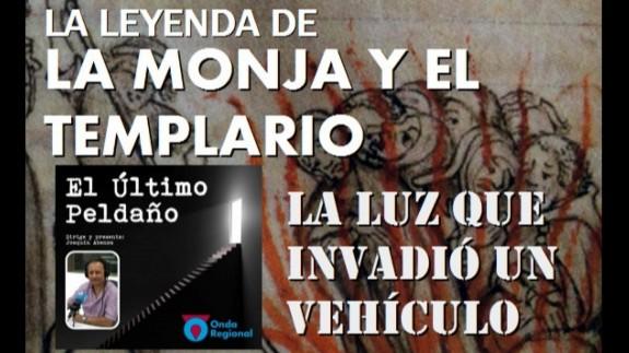 EL ÚLTIMO PELDAÑO. Testimonio: la luz que invadió un vehículo. La leyenda de la Monja y el Templario.