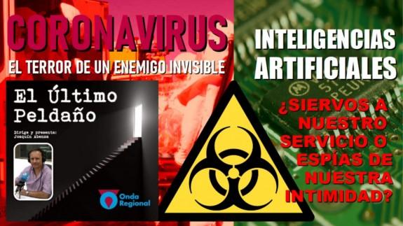 Coronavirus: el terror del enemigo invisible. Inteligencias artificiales: ¿siervos o espías?