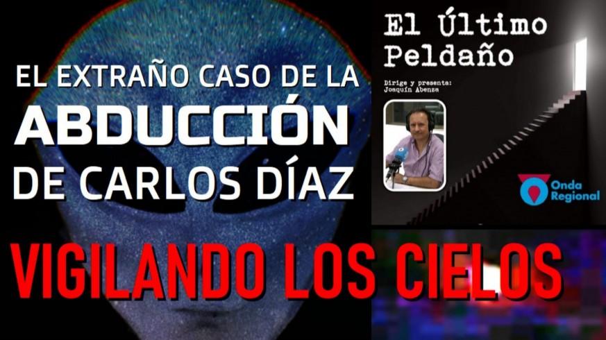 El extraño caso de la abducción de Carlos Díaz. Vigilando los cielos.