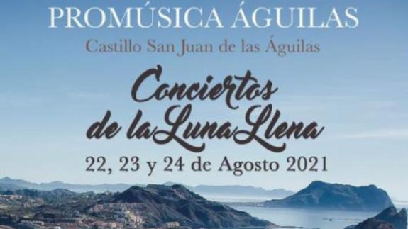 PLAZA PÚBLICA. Los conciertos de Luna Llena, en el Castillo de San Juan de las Águilas, a las 22:30h