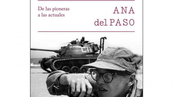 MURyCÍA. Reporteras españolas, testigos de guerra. Un libro de la periodista Ana del Paso